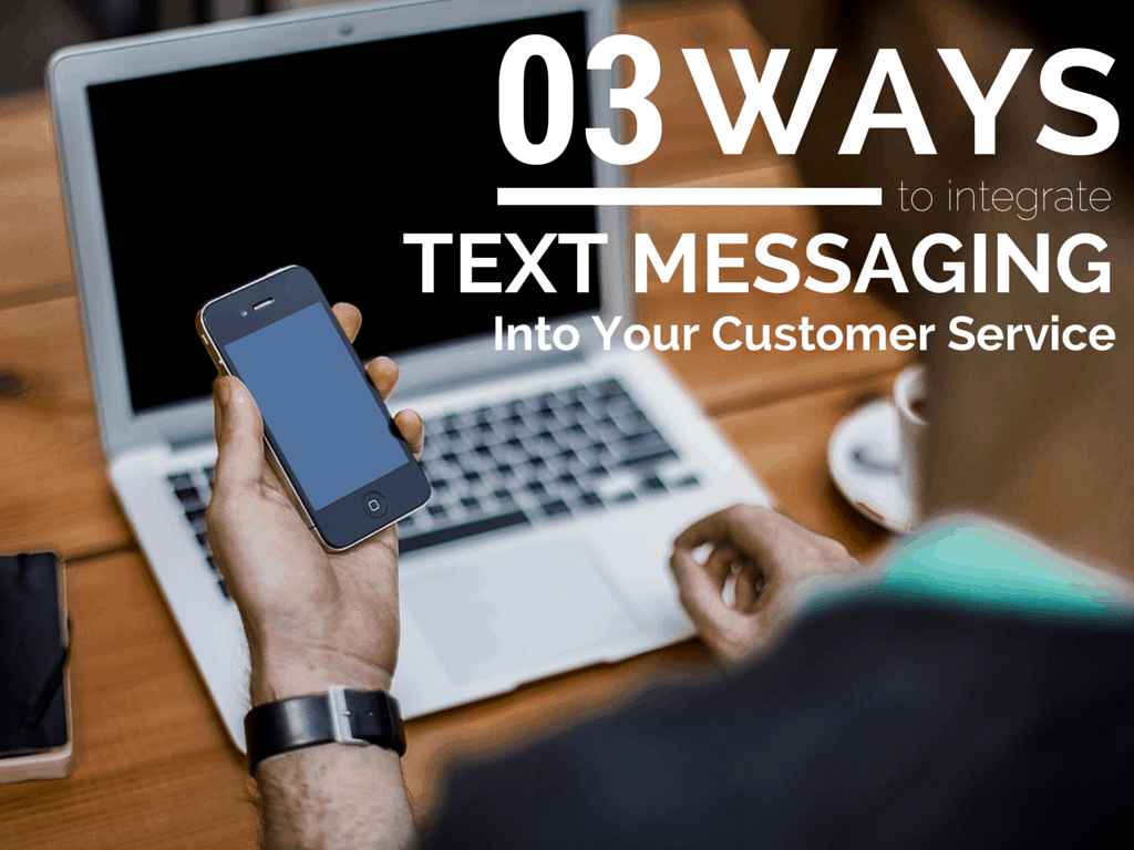 Integrate Text Messaging Into Customer Service