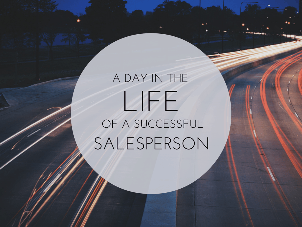 A Day in the Life of a Successful Salesperson