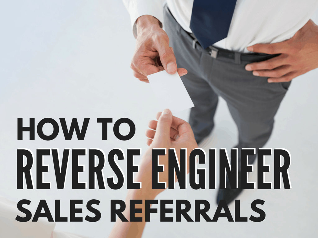 Reverse Engineer Sales Referrals